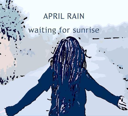 【April Rain】Waiting For Sunrise[mp3/157M]